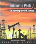 Hubbert's Peak The Impending World Oil Shortage