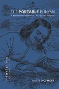 Portable Bunyan A Transnational History of the Pilgrim's Progress