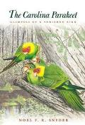 Carolina Parakeet Glimpses of a Vanished Bird