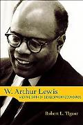 W. Arthur Lewis And the Birth of Development Economics