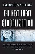 Next Great Globalization How Disadvantaged Nations Can Harness Their Financial Systems to Ge...