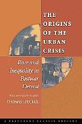 Origins of the Urban Crisis Race and Inequality in Postwar Detroit