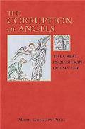 Corruption of Angels The Great Inquisition Of 1245-1246