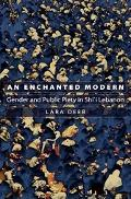 Enchanted Modern Gender and Public Piety in Shi'i Lebanon