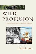 Wild Profusion Biodiversity Conservation in an Indonesian Archipelago