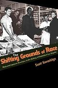 Shifting Grounds of Race Black and Japanese Americans in the Making of Multiethnic Los Angeles