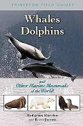 Whales, Dolphins and Other Marine Mammals of the World
