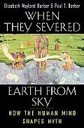 When They Severed Earth from Sky How the Human Mind Shapes Myth
