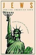 Jews and the American Soul Human Nature in the Twentieth Century