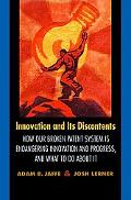 Innovation and Its Discontents How Our Broken Patent System Is Endangering Innovation and Pr...
