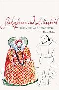 Shakespeare & Elizabeth: The Meeting of Two Myths
