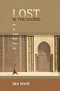 Lost in the Sacred: Why the Muslim World Stood Still