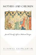 Mothers & Children Jewish Family Life in Medieval Europe