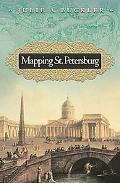 Mapping St. Petersburg Imperial Text and Cityshape
