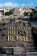 Seven Hills of Rome A Geological Tour of the Eternal City