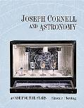 Joseph Cornell and Astronomy: A Case for the Stars
