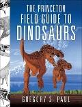 Princeton Field Guide to Dinosaurs