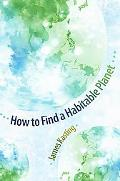 How to Find a Habitable Planet (Science Essentials)