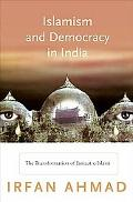 Islamism and Democracy in India: The Transformation of Jamaat-e-Islami (Princeton Studies in...