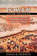 Power over Peoples: Technology, Environments, and Western Imperialism, 1400 to the Present (...