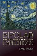 Bipolar Expeditions: Mania & Depression in American Culture