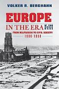 Europe in the Era of Two World Wars: From Militarism & Genocide to Civil Society, 1900-1950