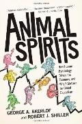 Animal Spirits: How Human Psychology Drives the Economy, and Why It Matters for Global Capit...