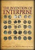 The Invention of Enterprise: Entrepreneurship from Ancient Mesopotamia to Modern Times (The ...