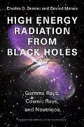High Energy Radiation from Black Holes: Gamma Rays, Cosmic Rays, and Neutrinos (Princeton Se...