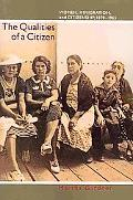Qualities of a Citizen: Women, Immigration, and Citizenship, 1870-1965