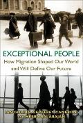 Exceptional People - How Migration Shaped Our World and Will Define our Future