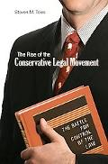 The Rise of the Conservative Legal Movement: The Battle for Control of the Law (Princeton St...
