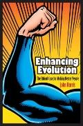Enhancing Evolution - the Ethical Case for Making Better People