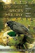 How and Why Species Multiply : The Radiation of Darwin's Finches