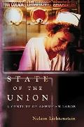 State of the Union - A Century of American Labor