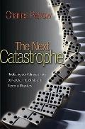 Next Catastrophe - Reducing Our Vulnerabilities to Natural, Industrial and Terrorist Disasters