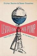Leviathan and the Air-Pump: Hobbes, Boyle, and the Experimental Life (New in Paper)