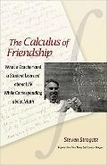 Calculus of Friendship - What a Teacher and a Student Learned about Life while Corresponding...
