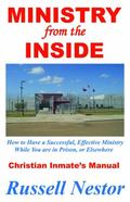 Ministry from the Inside : Christian Inmate's Manual