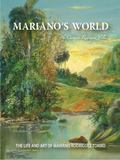 Mariano's World : The Life and Art of Mariano Rodriguez Tormo