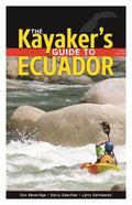 Kayaker's Guide to Ecuador : 3rd Edition