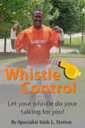 Whistle Control : Let Your Whistle Do the Talking for You