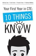Your First Year in CTE : 10 Things to Know