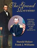 Grand Review : Lincoln, Grant, and the Civil War in Art and Artifacts