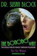 Bonobo Way : The Evolution of Peace Through Pleasure