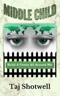 Middle Child : Build a Fence All Around Me