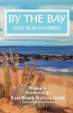 By the Bay: East Beach Stories