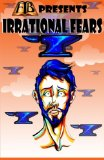 FTB Presents: Irrational Fears