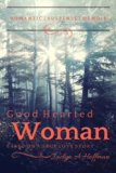 Good Hearted Woman: Based On A True Love Story