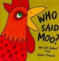 Who Said Moo?: A Lift-the-Flap Book